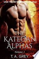 The Kategan Alphas Vol  1  Mating Cycle  Dark Awakening  Wicked Surrender  Books 1 3