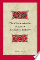 The Characterization Of Jesus In The Book Of Hebrews