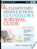 The Elementary   Middle School Counselor s Survival Guide