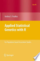 Applied Statistical Genetics With R : programs in public health and medicine....