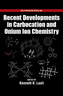 Recent Developments in Carbocation and Onium Ion Chemistry