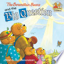 The Berenstain Bears and the Big Question