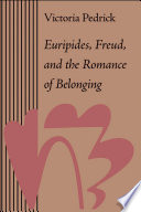 Euripides  Freud  and the Romance of Belonging
