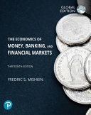 Economics Of Money Banking And Financial Markets Global Edition