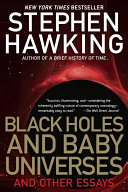 black-holes-and-baby-universes-and-other-essays