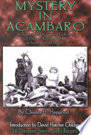 Mystery In Acambaro : apparently thousands of years old; however, they depict...