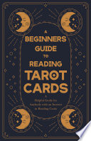 A Beginner s Guide to Reading Tarot Cards   A Helpful Guide for Anybody with an Interest in Reading Cards