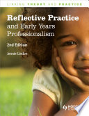 Reflective Practice and Early Years Professionalism  2nd Edition Linking Theory and Practice