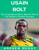 download ebook usain bolt: the inspirational story behind one of the fastest runners in tthe world pdf epub