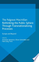 Rethinking the Public Sphere Through Transnationalizing Processes