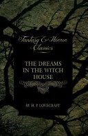 The Dreams in the Witch House  Fantasy and Horror Classics