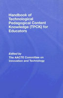 Handbook of Technological Pedagogical Content Knowledge  TPCK  for Educators