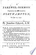 A Farewell-Sermon [on 2 Cor. i. 14] preached at the first Precinct in Northampton, on June 22, 1750
