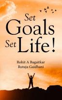 Set Goals, Set Life Book