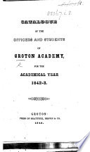 Catalogue of the Officers and Students of Groton Academy, for ... 1842-3 [etc.].
