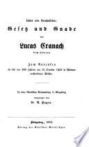 Ueber eine Composition: Gesetz und Gnade von Lucas Cranach dem ältern. Zum Andenken an den vor 300 Jahren am 16. October 1553 in Weimar verstorbenen Meister