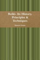 Reiki- Its History, Principles & Techniques