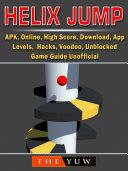 Helix Jump  APK  Online  High Score  Download  App  Levels  Hacks  Voodoo  Unblocked  Game Guide Unofficial