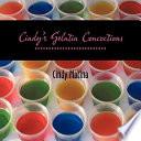Cindy's Gelatin Concoctions