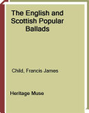 The English and Scottish popular ballads   in five volumes