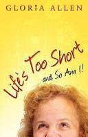 Life s Too Short and So Am I  Book PDF