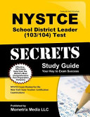 NYSTCE School District Leader  103 104  Test Secrets Study Guide