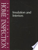 Essentials of Home Inspection  Insulation and Interiors