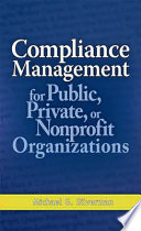 Compliance Management for Public  Private  or Non Profit Organizations