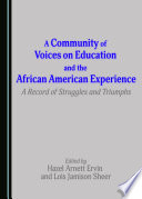 A Community of Voices on Education and the African American Experience