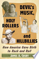 Devil s Music  Holy Rollers and Hillbillies