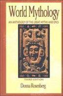 World Mythology  An Anthology of Great Myths and Epics