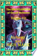 Encyclopedia Of Occult Scienses Vol Vii Alchemy And High Magic