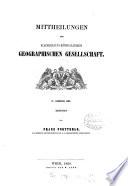 MITTHEILUNGEN DER KAISERLICH-KONIGLICHEN GEOGRAPHISCHEN GESELLSCHATF