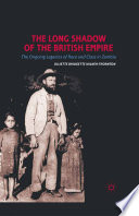 The Long Shadow Of The British Empire : in the privacy of their homes, communities, workplaces,...