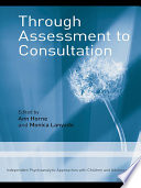 Through Assessment to Consultation A Psychoanalyst When Not Engaged
