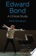 Edward Bond A Critical Study