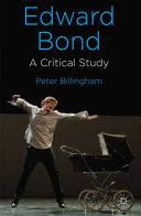 Edward Bond: A Critical Study