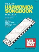 Mel Bay s Harmonica Songbook