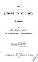 The Knight Of St. John, A Romance, Etc : ...