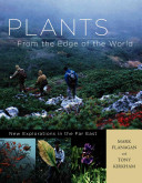 Plants from the Edge of the World Is The Authors Personal Tale Of Exciting
