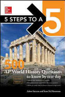 McGraw Hill   s 5 Steps to a 5  500 AP World History Questions to Know by Test Day  Second Edition