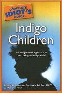 The Complete Idiot s Guide to Indigo Children