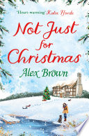 Not Just for Christmas  The perfect Christmas short romance Book PDF
