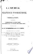 Biographisch woordenboek der Nederlanden, bevattende levensbeschrijvingen van zoodanige personen, die zich op eenigerlei wijze in ons vaderland hebben vermaard gemaakt