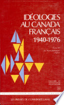 Idéologies au Canada français 1940-1976