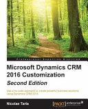 Microsoft Dynamics Crm 2016 Customization Second Edition