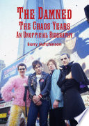 The Damned   The Chaos Years  An Unofficial Biography