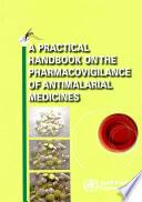 A Practical Handbook On The Pharmacovigilance Of Antimalarial Medicines