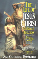The Life Of Jesus Christ And Biblical Revelations