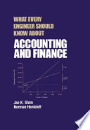 What Every Engineer Should Know about Accounting and Finance